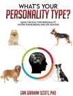 What's Your Personality Type?: Using the Dog Type Personality System for Business and Life Success Cover Image