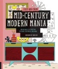 Just Add Color: Mid-Century Modern Mania: 30 Original Illustrations To Color, Customize, and Hang Cover Image