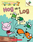 Hog on a Log: An Acorn Book (A Frog and Dog Book #3) Cover Image