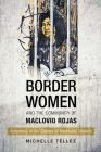 Border Women and the Community of Maclovio Rojas: Autonomy in the Spaces of Neoliberal Neglect Cover Image