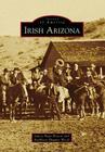 Irish Arizona (Images of America (Arcadia Publishing)) Cover Image