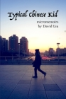 Typical Chinese Kid: Micromemoirs Cover Image