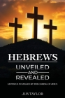 Hebrews Unveiled and Revealed Cover Image