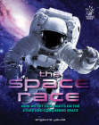The Space Race: How we set our sights on the stars and conquered space Cover Image