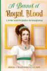 A Bennet of Royal Blood: A Pride and Prejudice Reimagining Cover Image