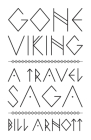 Gone Viking: A Travel Saga Cover Image