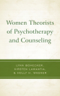 Women Theorists of Psychotherapy and Counseling Cover Image