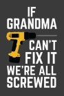 If Can't Grandma Fix It We're All Screwed: Rodding Notebook Cover Image
