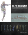 Rey's Anatomy: Figurative Art Lessons from the Classroom Cover Image