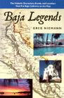 Baja Legends: The Historic Characters, Events, and Locations That Put Baja California on the Map (Sunbelt Cultural Heritage Books) Cover Image