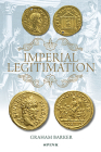 Imperial Legitimation: The Iconography of the Golden Age Myth on Roman Imperial Coinage of the Third Century Ad Cover Image