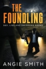The Foundling: Sex Lies and Swimming Naked A Gripping, fast-paced action packed thriller THE FOUNDLING 1 Cover Image