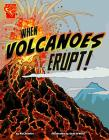 When Volcanoes Erupt! (Graphic Library: Adventures in Science) Cover Image