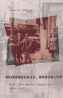 Brownsville, Brooklyn: Blacks, Jews, and the Changing Face of the Ghetto (Historical Studies of Urban America) Cover Image