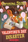 Valentine's Day Disaster (Geronimo Stilton #23): Valentine's Day Disaster Cover Image