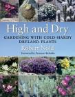 High and Dry: Gardening with Cold-Hardy Dryland Plants Cover Image
