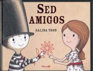 sed Amigos = Be a Friend Cover Image