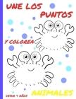 Une Los Puntos Y Colorea Animales: Punto Por Punto, Libro de Colorear Para Niños Y Niñas. 8,5x11 in (A4), 84 Páginas Cover Image