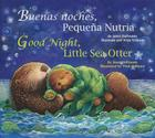 Buenas Noches, Pequena Nutria/Good Night, Little Sea Otter Cover Image