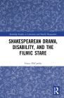 Shakespearean Drama, Disability, and the Filmic Stare Cover Image