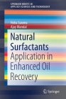 Natural Surfactants: Application in Enhanced Oil Recovery (Springerbriefs in Applied Sciences and Technology) Cover Image