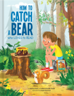 How to Catch a Bear Who Loves to Read Cover Image
