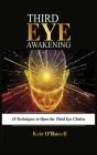 Third Eye Awakening: 10 Techniques to Open the Third Eye Chakra Cover Image
