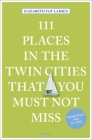 111 Places in the Twin Cities That You Must Not Miss Cover Image