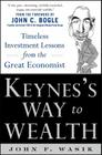 Keynes's Way to Wealth: Timeless Investment Lessons from the Great Economist Cover Image