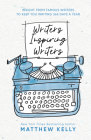 Writers Inspiring Writers: Insight from Famous Writers to Keep You Writing 365 Days a Year Cover Image