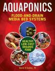 Aquaponic Flood-and-Drain Systems: Aquaponics Media-Bed Systems Cover Image