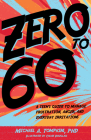 Zero to 60: A Teen's Guide to Manage Frustration, Anger, and Everyday Irritations Cover Image