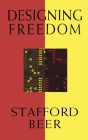Designing Freedom (CBC Massey Lectures) Cover Image
