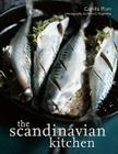 The Scandinavian Kitchen: Over 100 Essential Ingredients with 200 Authentic Receipes Cover Image