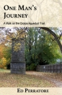 One Man's Journey: A Walk on the Croton Aqueduct Trail Cover Image