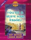 You're a Brave Man, Daniel!: Daniel 1-6 Cover Image