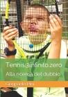 Tennis@infinito.zero - alla ricerca del dubbio: Alla ricerca del dubbio Cover Image