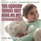 The Squishy Things That Make Me Me! Organs in My Body - Biology 1st Grade - Children's Biology Books Cover Image