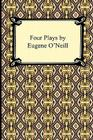 Four Plays by Eugene O'Neill Cover Image