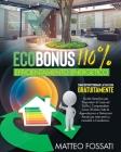Ecobonus 110% Efficientamento Energetico: Come Ristrutturiamo la Tua Casa GRATUITAMENTE. Guida Semplice per Proprietari di Case ed Edifici: Comprender Cover Image
