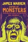 James Warren, Empire Of Monsters: The Man Behind Creepy, Vampirella, And Famous Monsters Cover Image