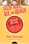 Jelly Roll, Bix, and Hoagy: Gennett Records and the Rise of America's Musical Grassroots Cover Image