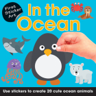 First Sticker Art: In the Ocean: Use Stickers to Create 20 Cute Ocean Animals Cover Image