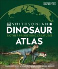 Dinosaur and Other Prehistoric Creatures Atlas: The Prehistoric World as You've Never Seen It Before (Where on Earth?) Cover Image