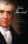 John Marshall: The Final Founder Cover Image