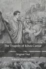 The Tragedy of Julius Caesar: Original Text Cover Image