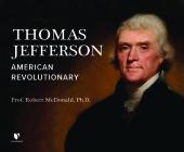 Thomas Jefferson: American Revolutionary Cover Image