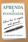 Aprenda a Evangelizar: Cómo dar el regalo más grande Cover Image