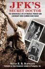 JFK's Secret Doctor: The Remarkable Life of Medical Pioneer and Legendary Rock Climber Hans Kraus Cover Image