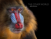 Brad Wilson: The Other World: Animal Portraits Cover Image